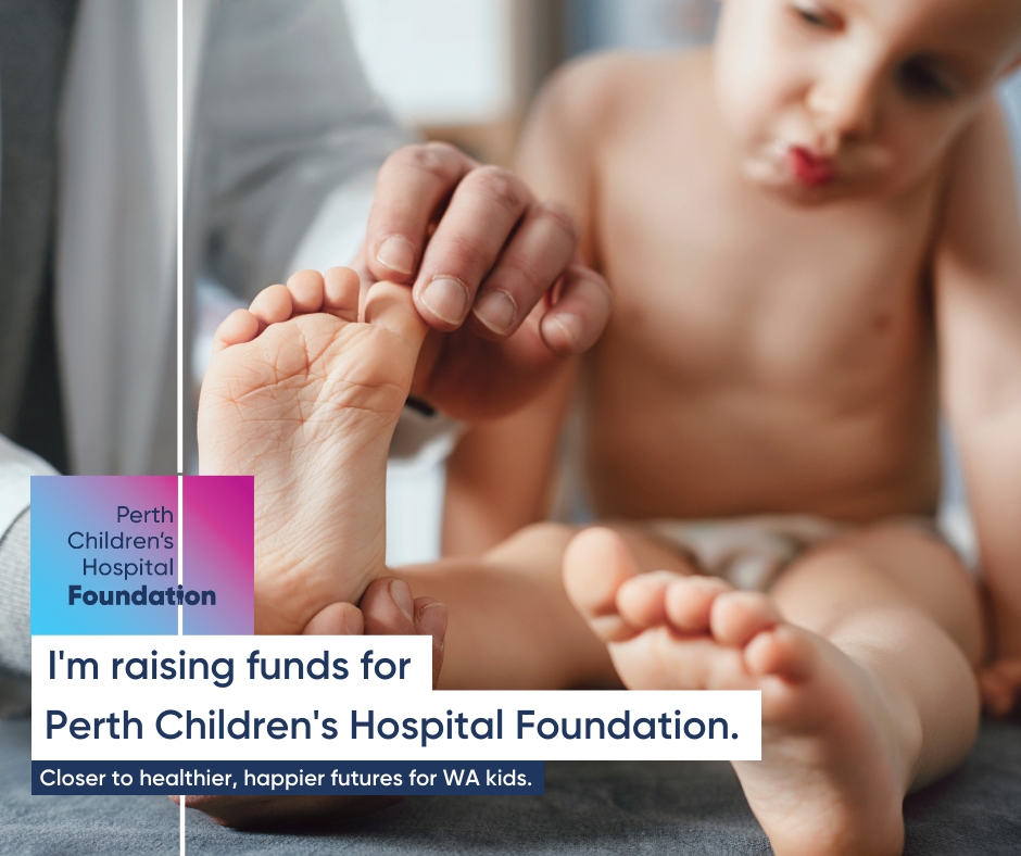 I'm raising funds for Perth Children's Hospital Foundation
