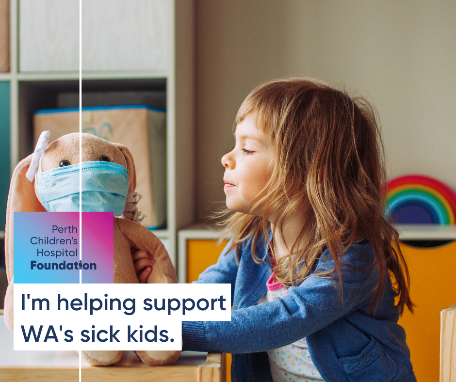 I'm helping support WA's sick kids